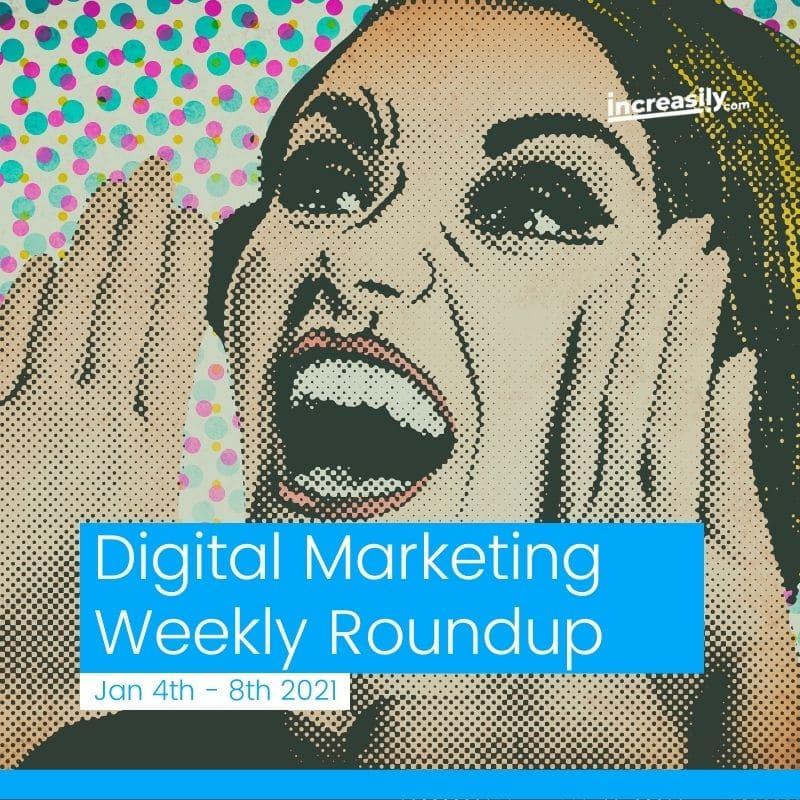 digital marketing weekly roundup