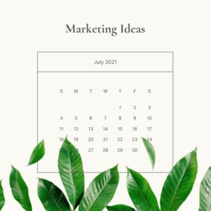 july 2021 marketing ideas what to post on social media calendar with plants